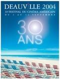 Festival du Cinéma Américain de Deauville 2004 (30ème anniversaire)